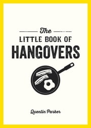 Little Book of Hangovers ebook by Quentin Parker