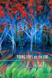 Young Lives on the Line - You Can Make a Difference ebook by Norma Nicholson