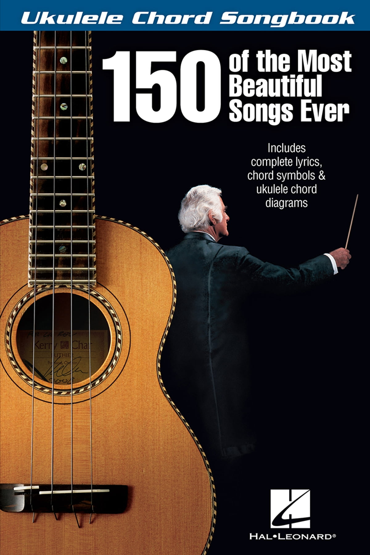 150 of the Most Beautiful Songs Ever - Ukulele Chord Songbook eBook by Hal  Leonard Corp. - 9781480363632 | Rakuten Kobo