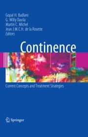 Continence - Current Concepts and Treatment Strategies ebook by Gopal H. Badlani,G. Willy Davila,Martin C. Michel,Jean J. M. C. H. Rosette