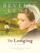 Longing, The (The Courtship of Nellie Fisher Book #3) ebook by Beverly Lewis