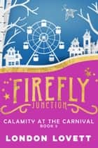 Calamity at the Carnival ebook by London Lovett