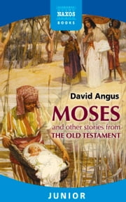 Moses and other stories from the Old Testament ebook by David Angus