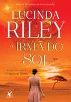 A irmã do sol - A História de Electra ebook by Lucinda Riley
