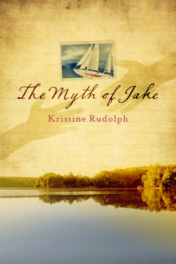 The Myth of Jake ebook by Kristine Rudolph