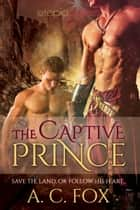 The Captive Prince ebook by A. C. Fox