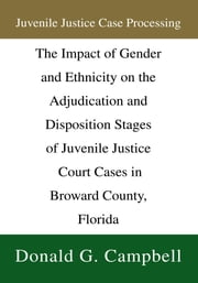 Juvenile Justice Case Processing ebook by Donald G. Campbell