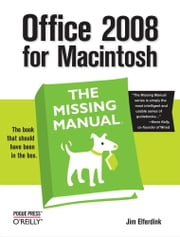 Office 2008 for Macintosh: The Missing Manual - The Missing Manual ebook by Jim Elferdink