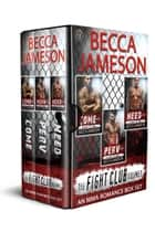 The Fight Club Box Set, Volume One ebook by Becca Jameson
