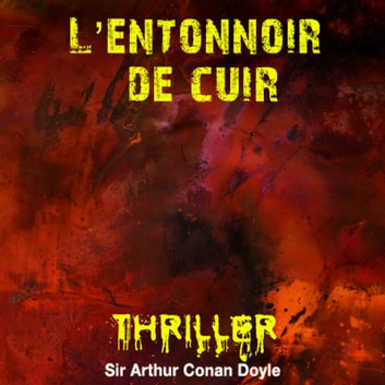 L'entonnoir de cuir audiobook by Conan Doyle