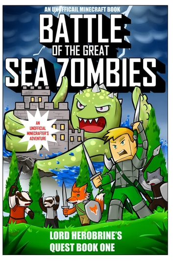 Battle of the Great Sea Zombies ebook by Lord Herobrine