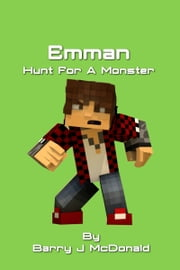 Emman Hunt For A Monster ebook by Barry J McDonald