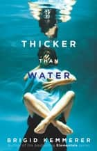 Thicker than Water ebook by Brigid Kemmerer