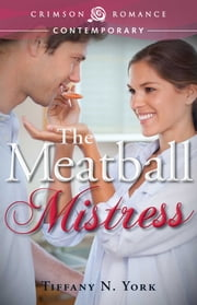 The Meatball Mistress ebook door Tiffany N York