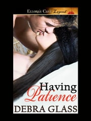 Having Patience ebook by Debra Glass