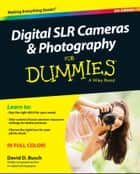 Digital SLR Cameras and Photography For Dummies ebook by David D. Busch