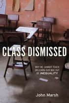 Class Dismissed ebook by John Marsh