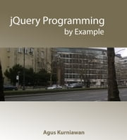 jQuery Programming by Example ebook by Agus Kurniawan
