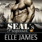 SEAL's Proposal audiobook by Elle James