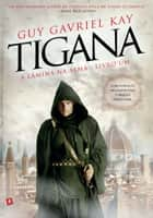 Tigana - A Lâmina na Alma ebook by Guy Gavriel Kay