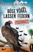 Böse Vögel lassen Federn - Meg Langslows vierter Fall eBook by Donna Andrews, Frauke Meier