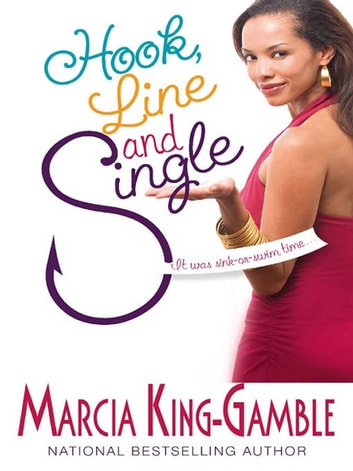 Hook, Line and Single ebook by Marcia King-Gamble