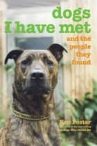 Dogs I Have Met - And the People They Found ekitaplar by Ken Foster