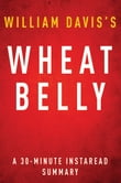 Wheat Belly by William Davis MD - A 30-minute Summary