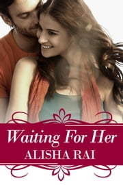 Waiting For Her - Karimi Siblings, #2 ebook by Alisha Rai