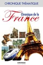 Chronique de la France ebook by Éditions Chronique