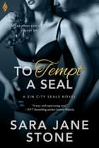 To Tempt a SEAL ebook by Sara Jane Stone