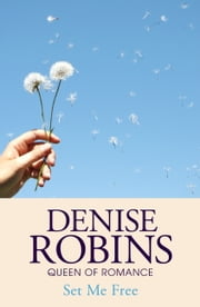 Set Me Free ebook by Denise Robins