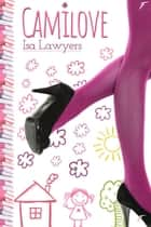 camilove ebook by Isa Lawyers