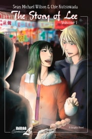 The Story of Lee: Volume 1 ebook by Sean Michael Wilson,Chie Kutsuwada