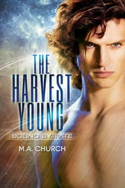 The Harvest Young: Bound by Fate ebook by MA Church