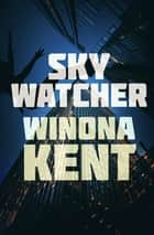 Skywatcher ebook by Winona Kent