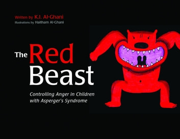 The Red Beast - Controlling Anger in Children with Asperger's Syndrome ebook by Kay Al-Ghani
