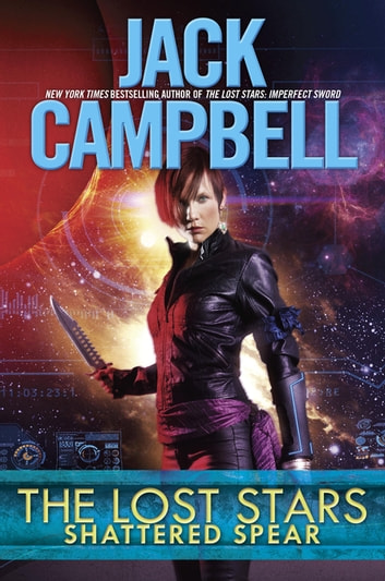The Lost Stars: Shattered Spear eBook by Jack Campbell