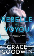 Rebelle et Voyou ebook by Grace Goodwin