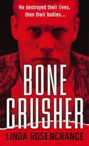 Bone Crusher ebook by Linda Rosencrance
