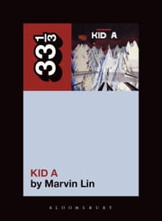 Radiohead's Kid A ebook by Marvin Lin