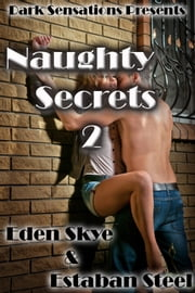 Naughty Secrets 2 ebook by Dark Sensations