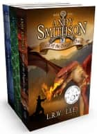 The Andy Smithson Series: Books 1, 2, and 3 (Young Adult Epic Fantasy Bundle) - (Andy Smithson Series Boxset) ebook by L. R. W. Lee