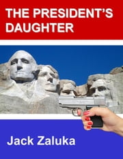 The President's Daughter ebook by Jack Zaluka