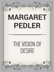 The Vision of Desire ebook by Margaret Pedler