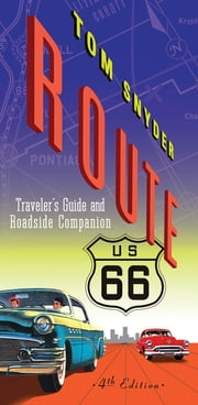 Route 66 - Traveler's Guide and Roadside Companion ebook by Tom Snyder