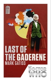 Doctor Who: Last of the Gaderene - 50th Anniversary Edition ebook by Mark Gatiss
