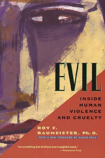 Evil - Inside Human Violence and Cruelty ebook by Roy F. Baumeister, Ph.D.