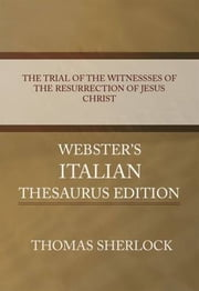 The Trial Of The Witnessses Of The Resurrection Of Jesus Christ ebook by Thomas Sherlock
