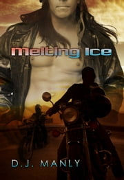 Melting Ice ebook by D. J. Manly
